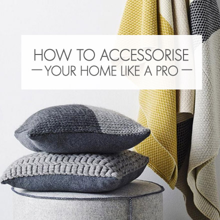 Food home clothing general How to accessorise your home