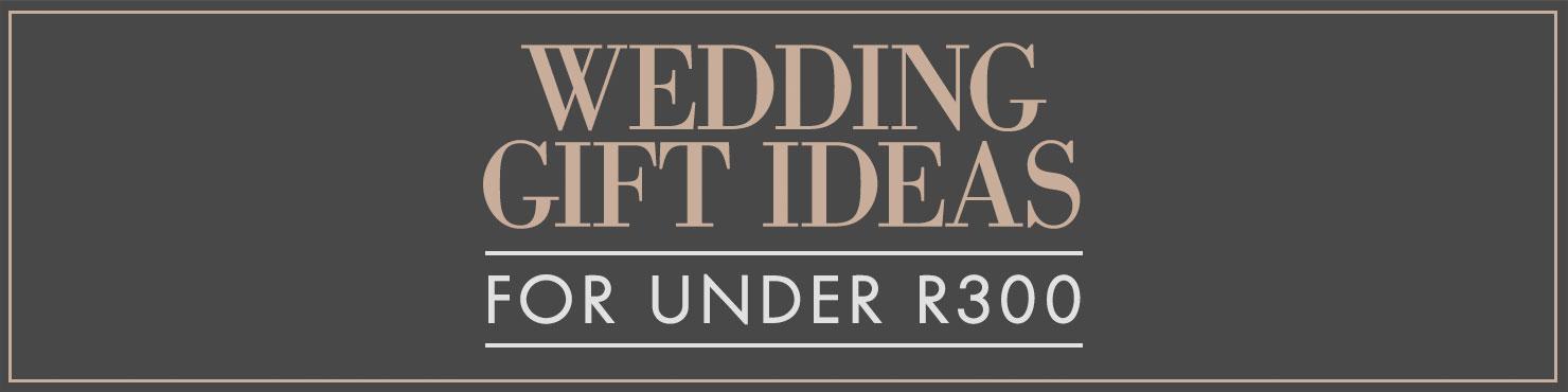 Wedding Gifts Under R300 Woolworths Co Za